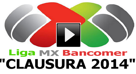 Partidos en vivo Liga Mx Clausura 2014 En vivo Online Gratis.