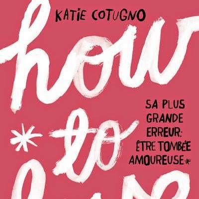 How To Love de Katie Cotugno