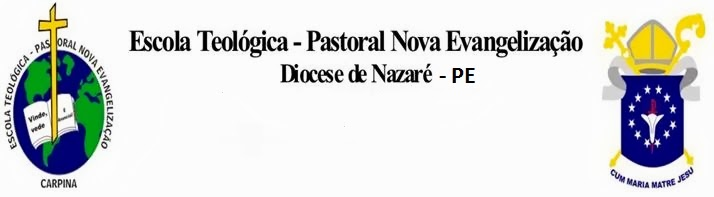 Escola Teológica - Pastoral Nova Evangelização. Diocese de Nazaré - PE
