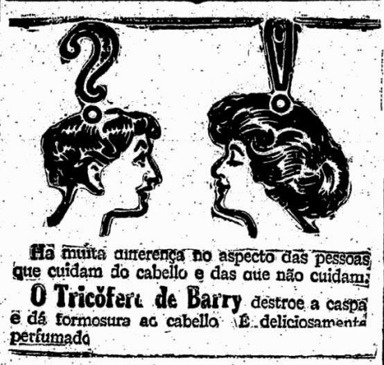 Propaganda do Tricófero de Barry para manter a beleza e saúde dos cabelos. Anúncio veiculado em 1920.