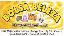 BOLSA BELEZA - Rua Major João Gomes, Nº 78 Centro - Fone: 3726 - 1343