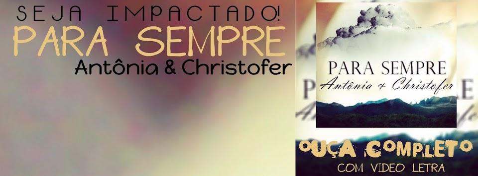 Lançamento 2015 - CD Para Sempre - Antônia & Christofer