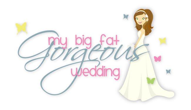 My Big Fat Gorgeous Wedding