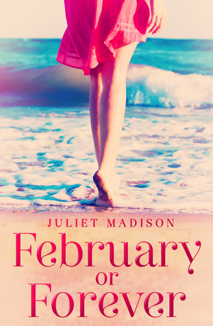 February or Forever.  Juliet Madison