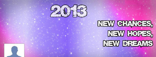 2013 Will Be Year Of New Chance New hopes And New Dreams