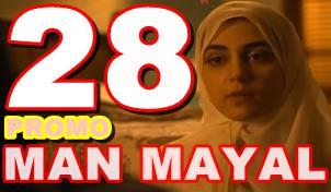 Man Mayal episode 28 promo