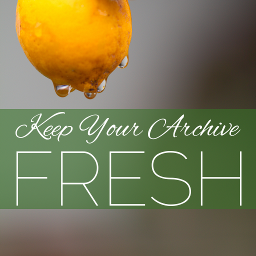 keep your archive fresh