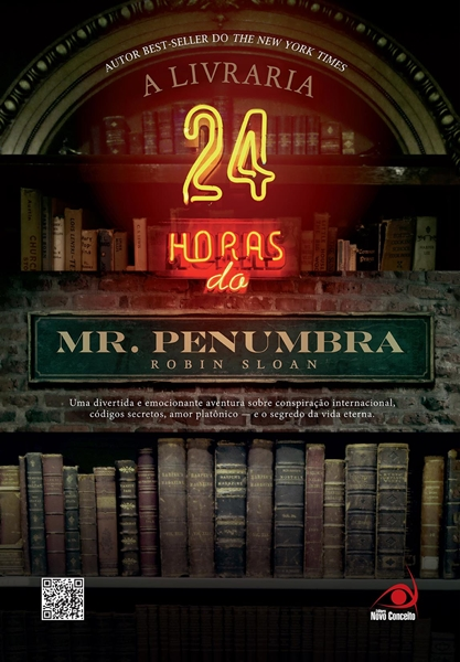 Hora de Ler Premiada: A Livraria 24h do Mr. Penumbra - Robin Sloan
