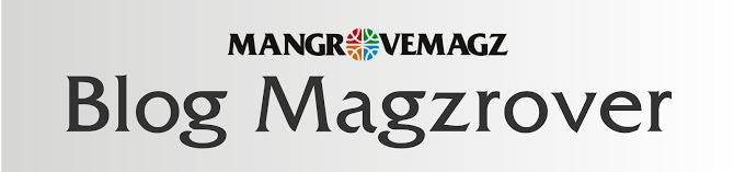 Blog Magzrover | Blog Pembaca MANGROVEMAGZ