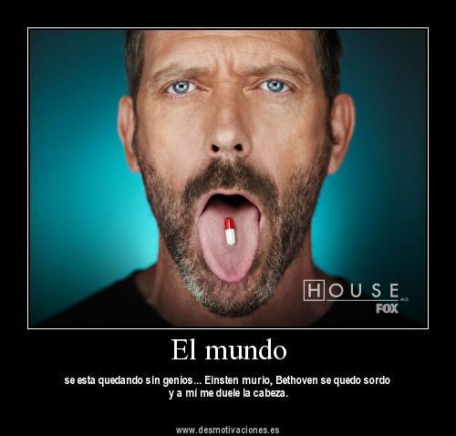 "Frases fotos y portadas de artistas: Frases de Dr. House "" Genios"""