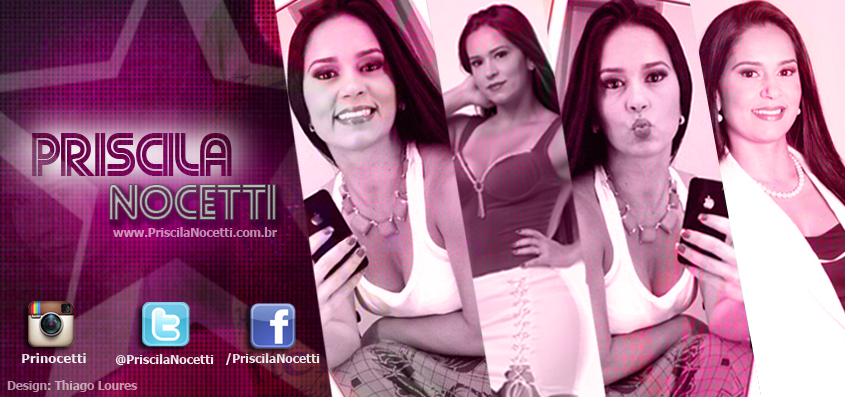 Priscila Nocetti .::. Site Oficial .::. FOTOS,WALLPAPERS,NOTÍCIAS e VÍDEOS da apresentadora.