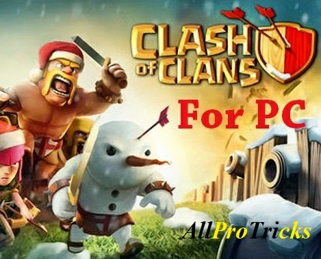 Clash of Clans for PC Download on Windows 7/8/XP