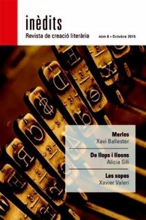 INÈDITS - Revista de creació literària - Núm. 6 - Octubre 2015