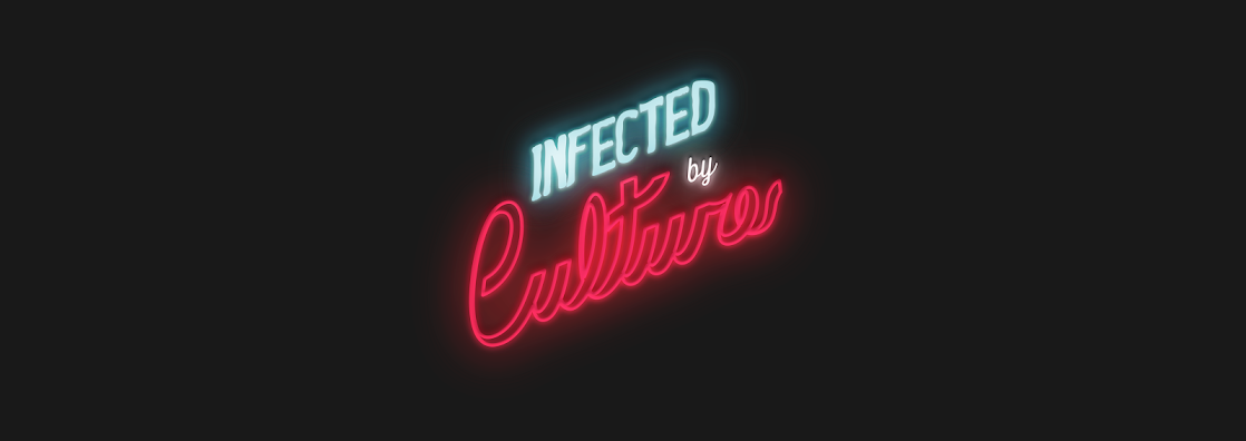 Infected By Culture