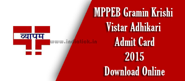 MPPEB Gramin Krishi Vistar Adhikari Admit Card 2015 Call Letter / Hall Ticket at official website www.vyapam.nic.in download Online