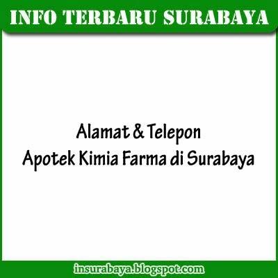 Telepon dan Alamat Apotek Kimia Farma  di Surabaya
