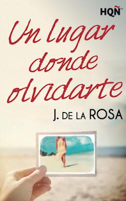 LIBRO - Un lugar donde olvidarte  J. De La Rosa (Harlequin - 19 Noviembre 2015)  NOVELA ROMANTICA | Edición Digital Ebook Kindle  Comprar en Amazon España