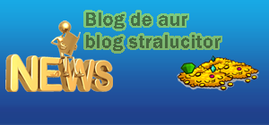 Un blog de aur cu cele mai stralucitoare informatii din online si offline