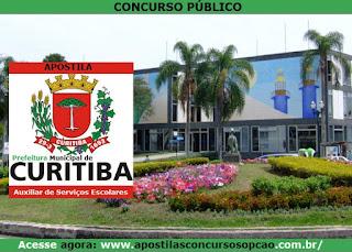 Apostila Prefeitura de Curitiba concurso PR (Grátis CD), Auxiliar de Serviços Escolares