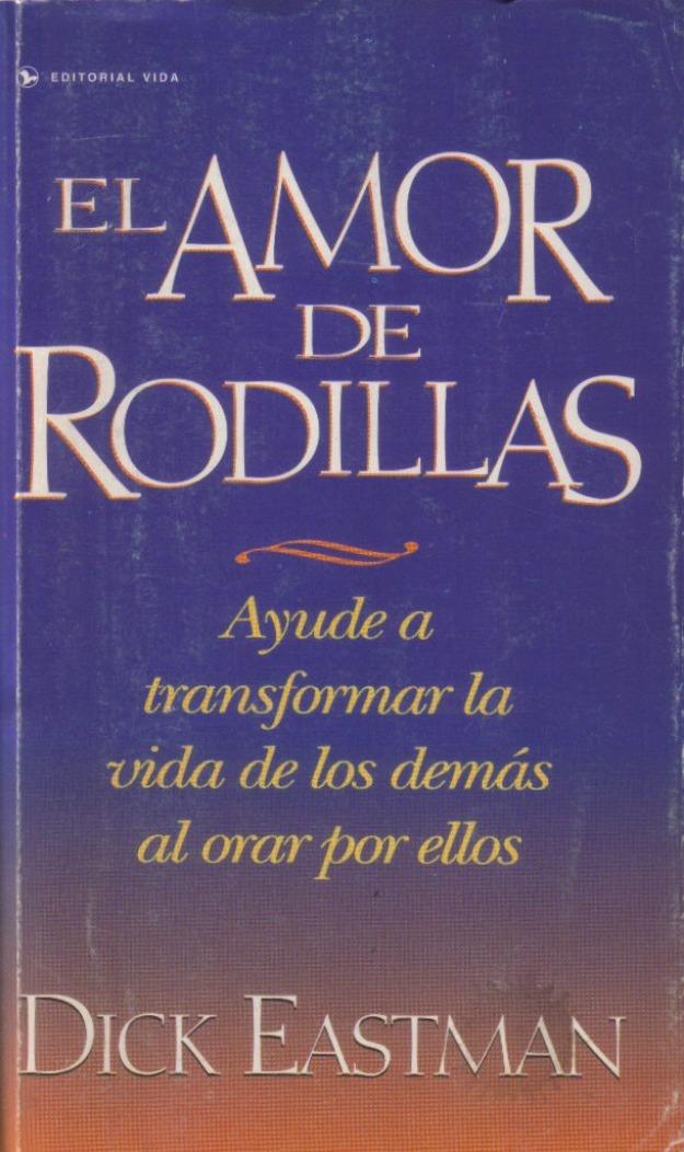 Dick Eastman-El Amor De Rodillas-