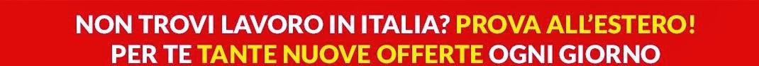 lavorare all'estero offerte di lavoro per italiani all'estero