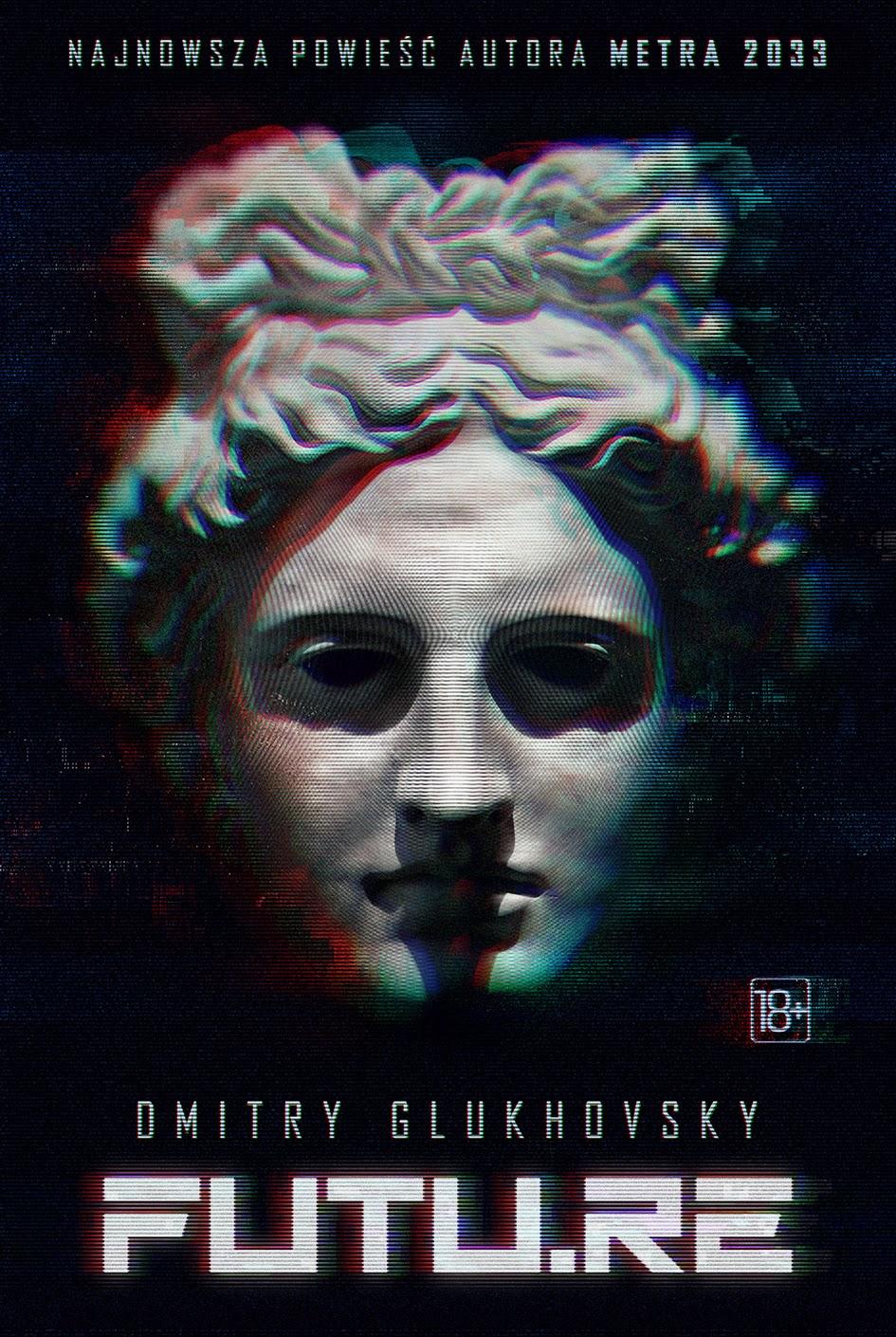 FUTU.RE Glukhovsky'ego już 4 marca w polskich księgarniach
