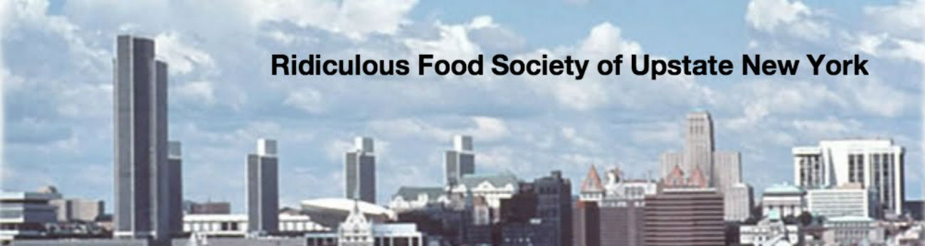 The Ridiculous Food Society of Upstate New York