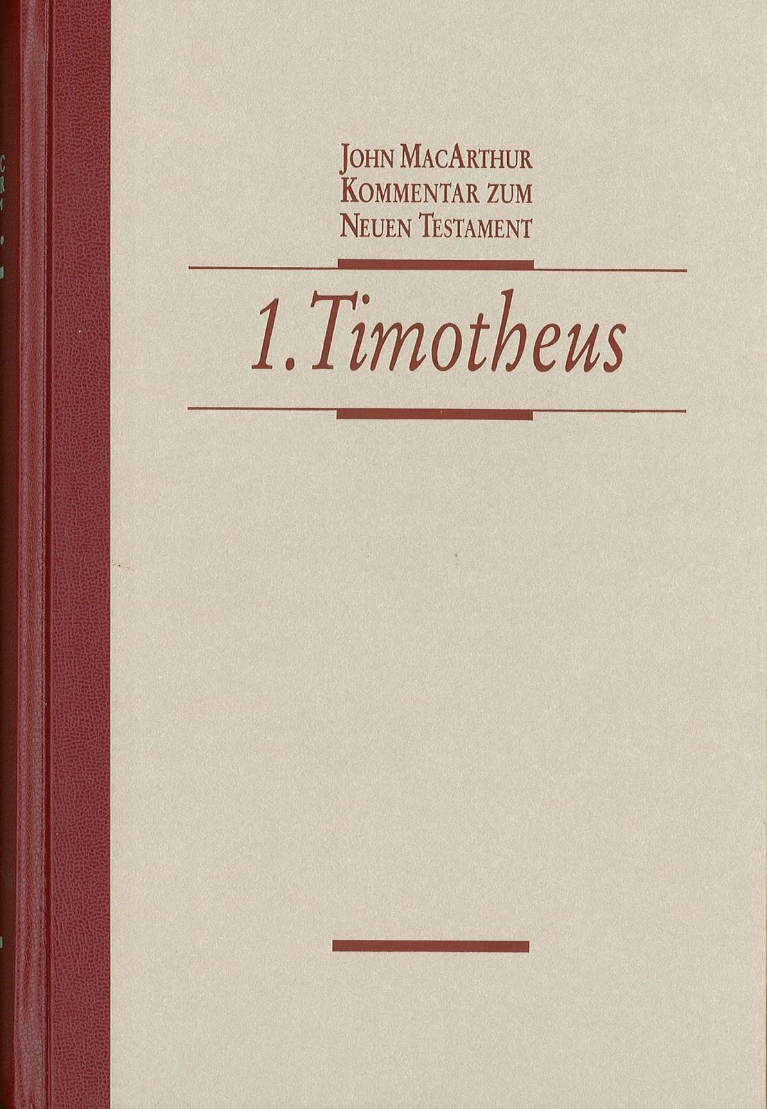 John MacArthur-Kommentar Zum Neuen Testament:1 Timotheus-
