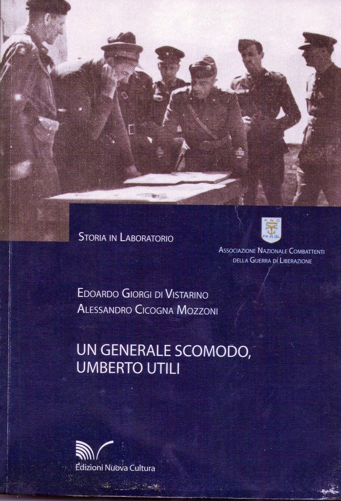 Umberto Utili, un generale scomodo