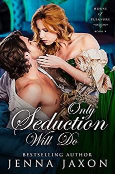Only Seduction Will Do  by Jenna Jaxon