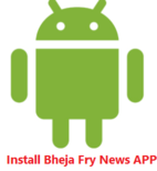 Install Bheja Fry News APP