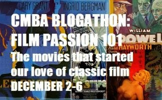 "Now Thru Fri., the Classic Movie Blog Assn.'s  ""Film Passion 101"" Blogathon"