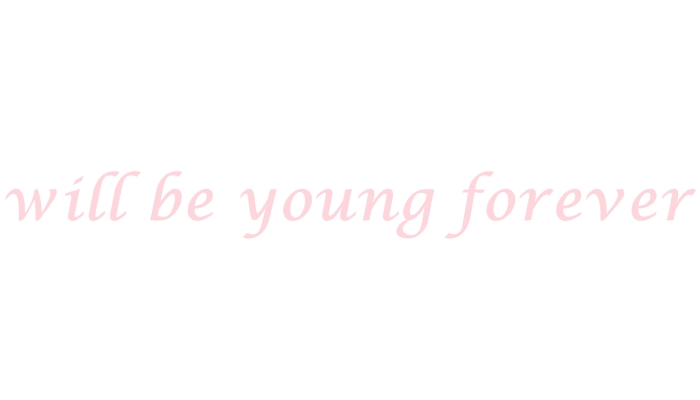 will be young forever