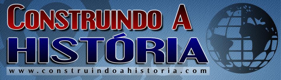 CONSTRUINDO A HISTÓRIA