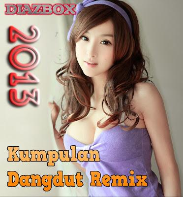 Kumpulan Dangdut Remix 2013