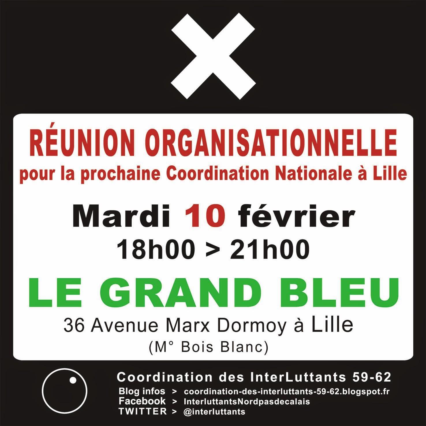 La Coordination des InterLuttants 59-62 accueille la prochaine Coordination Nationale à Lille  Réunion de préparation : organisation logistique générale   Mardi 10 février 2015 - 18h00 > 21h00 au GRAND BLEU 36 Avenue Marx Dormoy - LILLE (métro Bois Blanc)