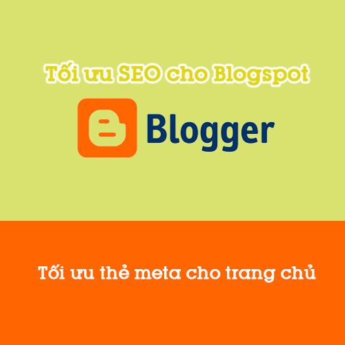 Hướng dẫn tối ưu thẻ meta cho trang chủ blogspot