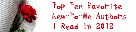 Top Ten Favorite New-To-Me Authors I Read In 2012