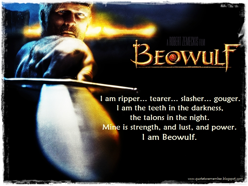 beowulf quotes hero Everything you ever wanted to know about the quotes talking about courage in   to be celebrated because of their bravery and heroism before anything else.