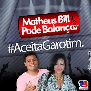 MATHEUS BILL & PODE BALANÇAR PROMOCIONAL JANEIRO 2014