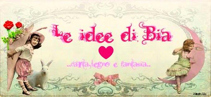 Le idee di Bia.