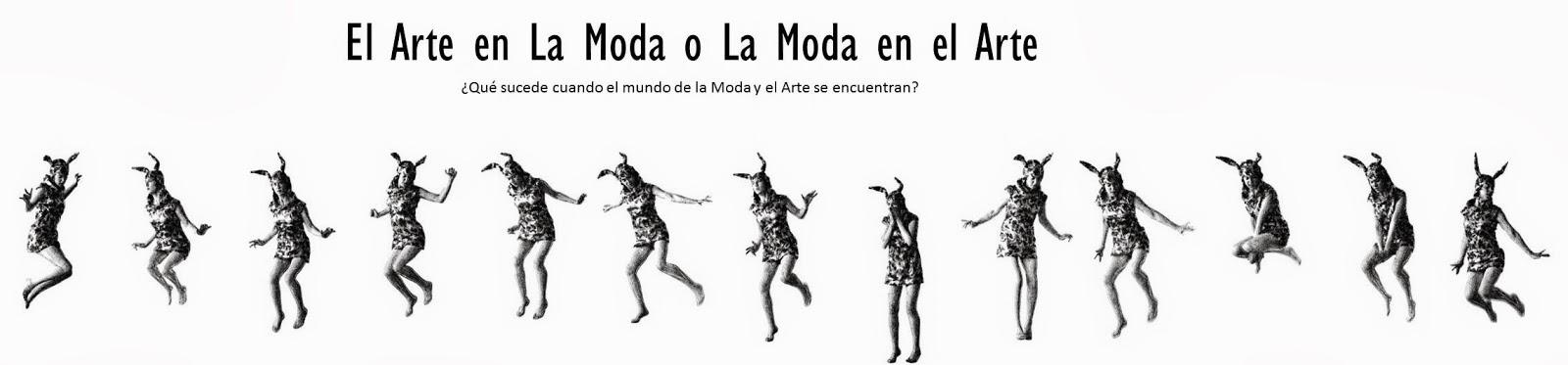 El Arte en La Moda o La Moda en el Arte . . .