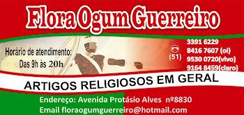 FLORA OGUM GUERREIRO!!!