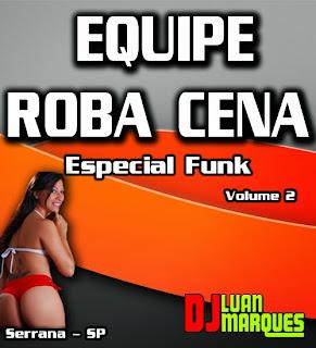 -- CD EQUIPE ROBA CENA ESPECIAL FUNK VOL. 2 --