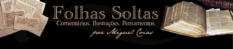 Folhas Soltas - Pr. Miguel Coias