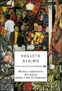 Nuovo repertorio dei pazzi della città di Palermo (Roberto Alajmo)