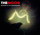 The Moog: Seasons In The Underground