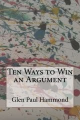 Ten Ways To Win An Argument