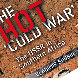 The hot &#8216;cold war' - The USSR in Southern Africa