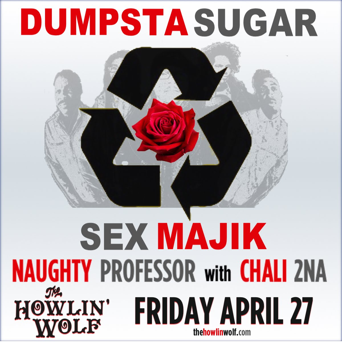 4/27:Dumpstaphunk performs Dumpsta Sugar Sex Majic, Naughty Professor w/Chali 2NA at Howlin Wolf